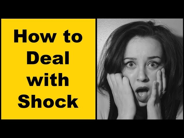 How to Deal with Shock in Adults & Children
