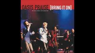 Oasis Praise - I Could Never Live Without You