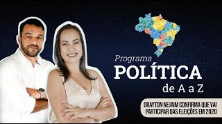 DRAYTON NEJAIM CONFIRMA QUE VAI PARTICIPAR DAS ELEIÇÕES EM 2020