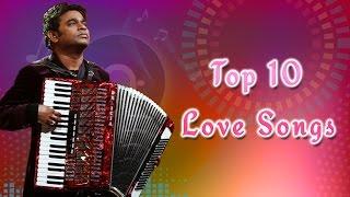 Gambar cover Top 10 Love songs - A.R. Rahman   ஏ.ஆர். ரஹ்மான் பாடல்கள்   Tamil   Movie Songs   HD Audio Jukebox