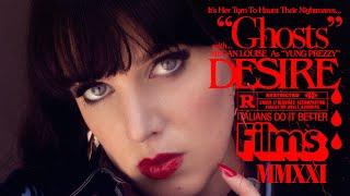 "DESIRE – ""GHOSTS"""