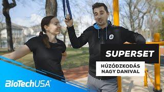 Húzódzkodás Nagy Danival | Superset edzésmagazin - BioTechUSA