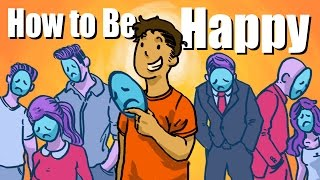 How To Be Happy - THE TRUTH