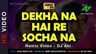 Dekha Na Hai Re Socha Na Remix   DJ Abi   Bombay to Goa