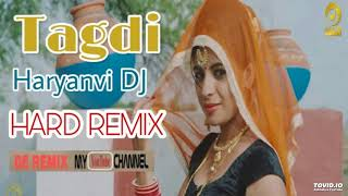 Tagdi   Ajay Hooda   New Haryanvi Hard Remix By Rahul Poonia   By DE Remix