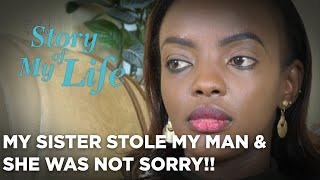 Betrayed By My Own Blood!! My Sister Stole My Man, Got Pregnant For Him & Mum Supported Her!!!