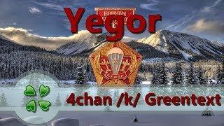 Yegor   4chan K Greentext