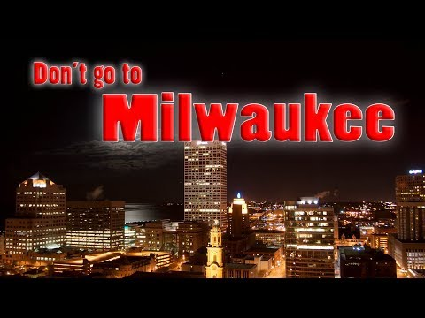 Top 10 reasons NOT to move to Milwaukee, Wisconsin.  I misspoke a couple times. Sorry, I am human.