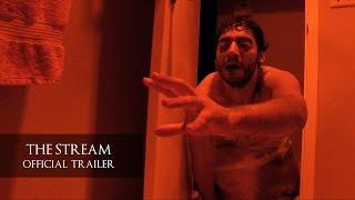 The Stream (2016 Film) - Official Trailer