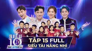 CHUNG KẾT SIÊU TÀI NĂNG NHÍ TẬP 15 FULL | Trấn Thành, Hari Won, Trúc Nhân 'MÃN NHÃN' trong đêm Gala