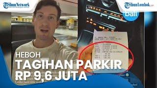 Bule Kaget Bayar Parkir Rp9,6 Juta di Bandara Ngurah Rai, Pihak Manajemen: Sudah Sesuai Tarif