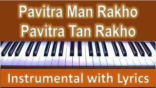 Pavitra Man Rakho Pavitra Tan Rakho   - YouTube