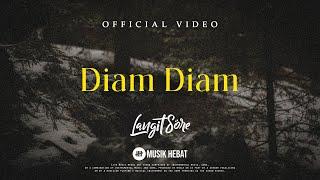 LANGIT SORE : DIAM DIAM (OFFICIAL LYRIC VIDEO)