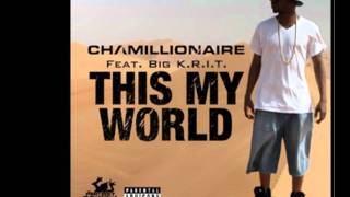 This My World (Feat. Big K.R.I.T.) [CLEAN] - Chamillionaire