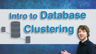 Database Clustering Tutorial 1 - Intro to Database Clustering
