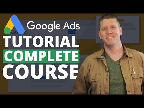 Google Ads Tutorial (40-Minute AdWords Training Course!) - YouTube