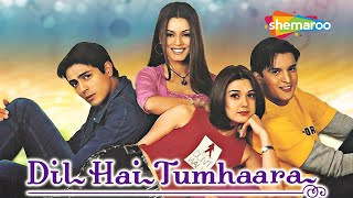 Dil Hai Tumhara (HD) | Preity Zinta | Arjun Rampal | Mahima Chaudhary | Jimmy Shergil | Latest Movie