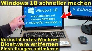 Windows 10 schneller machen   vorinstallierte Bloatware entfernen   Interneteinstellungen optimieren