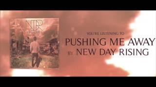 New Day Rising - Pushing Me Away (Lyric Video)