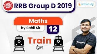 12:30 PM - RRB Group D 2019   Maths by Sahil Sir   Train (Day-12)