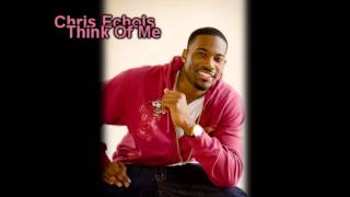Chris Echols - Think Of Me (Lyrics)