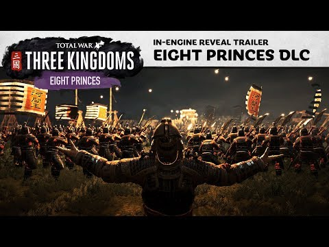 Total War: THREE KINGDOMS - Eight Princes Reveal Trailer thumbnail