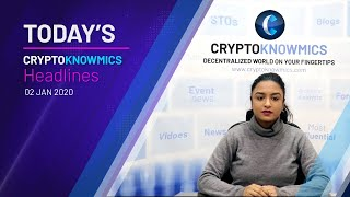 cryptoknowmics-daily-dose-of-crypto-updates-2-jan-2020