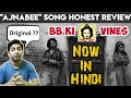"""AJNABEE"" SONG BY BHUVAN BAM HINDI REVIEW 