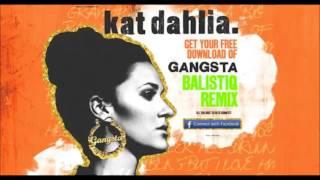 Kat Dahlia   Gangsta (Balistiq Remix)