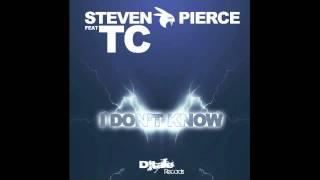 Steven Pierce feat TC - I don't Know