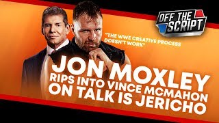 Jon Moxley RIPS INTO VINCE MCMAHON & WWE On Talk Is Jericho | Off The Script 276 Part 1
