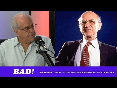 Milton Friedman's Defense Of Greed Ruined A Whole Generation Of Economists ft. Richard Wolff