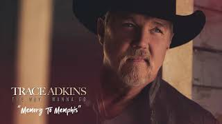 Trace Adkins Memory To Memphis
