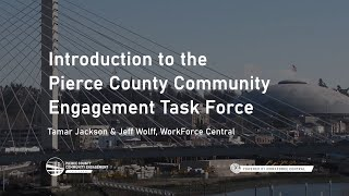 Introduction to the Pierce County Community Engagement Task Force