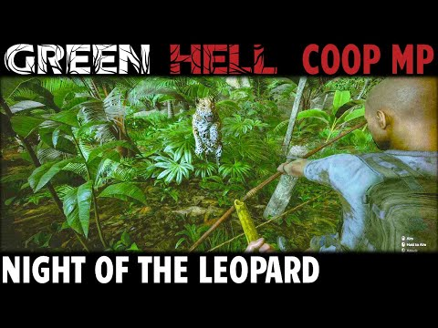Night Of The Leopard | Green Hell CO-OP Multiplayer Gameplay | EP 5