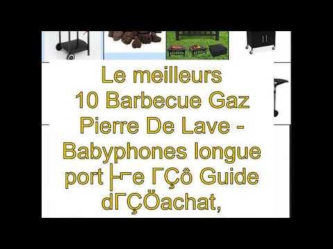 Le meilleurs 10 Barbecue Gaz Pierre De Lave – Guide d'achat, Classement et Tests