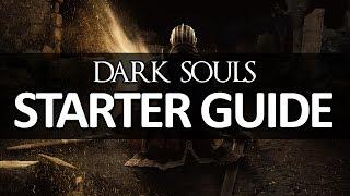 Dark Souls - Starter Guide