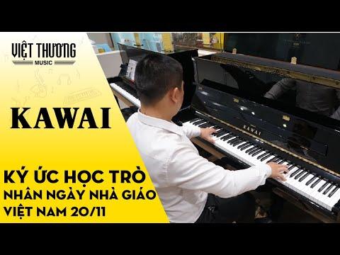 Ký Ức Học Trò - Ngày Nhà Giáo Việt Nam 20/11 - Đàn Piano Kawai K300 Cover