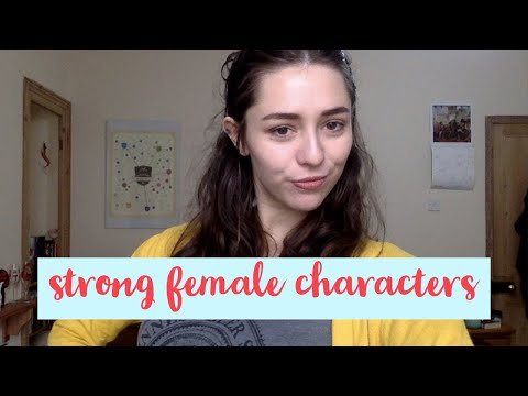 Trope Talk: Strong Female Characters