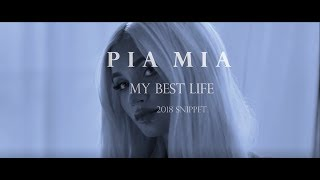 Pia Mia - My Best Life (2018 Snippet)