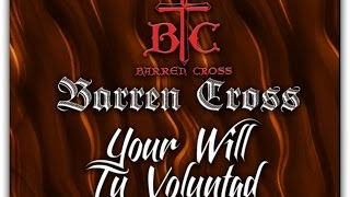 Barren Cross - Your Will, Tu Voluntad (subtitles English and Spanish) Subtitulos en español