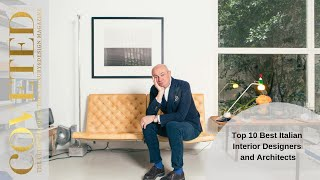 Top 10 Best Italian Interior Designers and Architects | CovetED Magazine