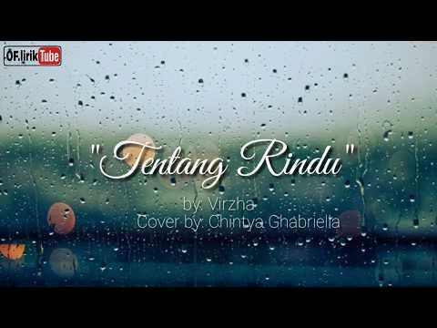 Virzha - Tentang Rindu (Lirik) COVER TERBAIK INDONESIA by: chintya Ghabriella.......