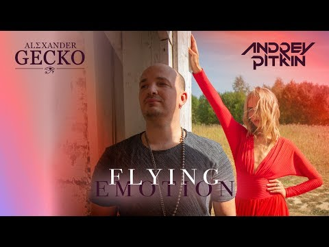 Andrey Pitkin & Alexander Gecko - Flying Emotion (Video Edit)