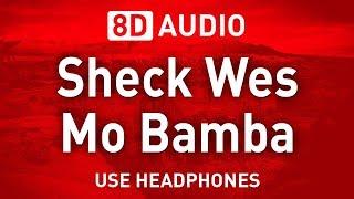 Sheck Wes   Mo Bamba | 8D AUDIO