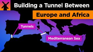 The Insane Plan to Build a Europe to Africa Tunnel thumbnail