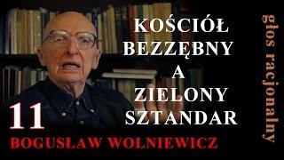 Bogusław Wolniewicz 11 KOŚCIÓŁ BEZZĘBNY A ZIELONY SZTANDAR
