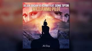 WildJammu Pilot (MASHUP) - Julian Jordan x KSHMR feat. Sidnie Tipton