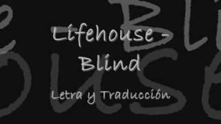 Lifehouse - Blind (Letra y Traduccion al español)