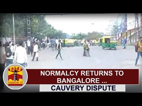 Cauvery-Water-Dispute-Normalcy-returns-to-Bangalore-Thanthi-TV